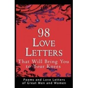 98 Love Letters That Will Bring You to Your Knees by John Bradshaw