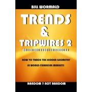 Trends and Tripwires 2 - Random Not Random by Bill Wormald