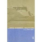 The Social Economics of Health Care by John B. Davis