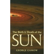 The Birth & Death of the Sun: Stellar Evolution and Subatomic Energy