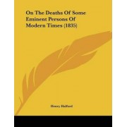 On the Deaths of Some Eminent Persons of Modern Times (1835) by Henry Halford