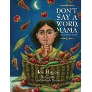 Don't Say a Word, Mama/No Digas Nada, Mama by Joe Hayes