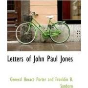 Letters of John Paul Jones by Porter And Franklin B Sanborn Horace Porter and Franklin B Sanborn