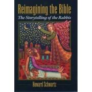 Reimagining the Bible by Howard Schwartz