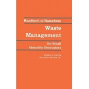 Handbook of Hazardous Waste Management for Small Quality Generators by Russell H. Phifer