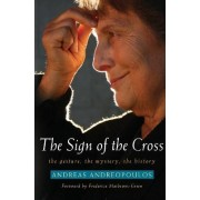 The Sign of the Cross by Andreas Andreopoulos