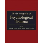 The Encyclopedia of Psychological Trauma by Gilbert Reyes