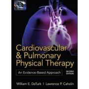 Cardiovascular and Pulmonary Physical Therapy by William E. Deturk