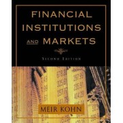 Financial Institutions and Markets by Meir Kohn