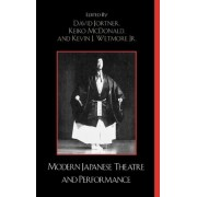 Modern Japanese Theatre and Performance by David Jortner