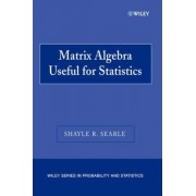 Matrix Algebra Useful for Statistics by Shayle R. Searle