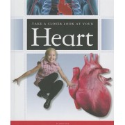 Take a Closer Look at Your Heart by Janet Slike