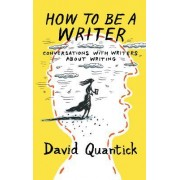How to be a Writer by David Quantick