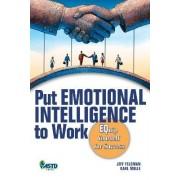 Put Emotional Intelligence to Work by Jeffrey Feldman