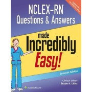 NCLEX-RN Questions & Answers Made Incredibly Easy by Susan A. Lisko