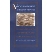 Viking Pirates and Christian Princes by Benjamin Hudson