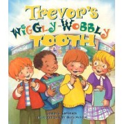 Trevor's Wiggly-Wobbly Tooth by Lester L Laminack