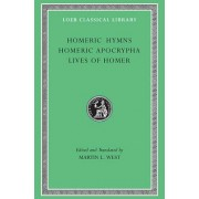 Homeric Hymns: WITH Homeric Apocrypha AND Lives of Homer by Homer