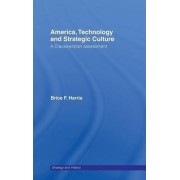 America, Technology and Strategic Culture by Brice Harris