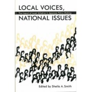 Local Voices, National Issues by Smith Sheila