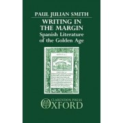 Writing in the Margin by Professor of Spanish and the Head of the Department of Spanish and Portuguese Paul Julian Smith