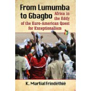 From Lumumba to Gbagbo: Africa in the Eddy of the Euro-American Quest for Exceptionalism