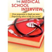 The Medical School Interview by Jessica Freedman M D
