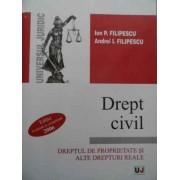 Drept Civil Dreptul De Proprietate Si Alte Drepturi Reale - Ion P. Filipescu, Andrei I. Filipescu