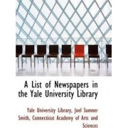 A List of Newspapers in the Yale University Library by Yale University Library