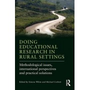 Doing Educational Research in Rural Settings by Simone White