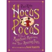 Hocus Pocus: A Tale Of Magnificent Magicians And Their Amazing Feats