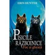 Pisicile Razboinice Vol.2 Foc si gheata - Erin Hunter