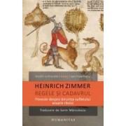 Regele si cadavrul - Heinrich Zimmer