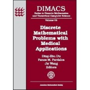 Discrete Mathematical Problems with Medical Applications by Ding-Zhu Du