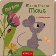 Alles Natur - Meine kleine Maus by Britta Teckentrup