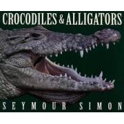 Crocodiles & Alligators by Seymour Simon