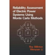 Reliability Assessment of Electric Power Systems Using Monte Carlo Methods by Roy Billinton