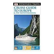 Eyewitness Travel Guide: Cruise Guide to Europe and the Mediterranean - English version