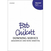 Downing Service (Magnificat and Nunc Dimittis) by Bob Chilcott