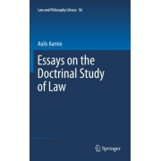 Essays on the Doctrinal Study of Law by Aulis Aarnio