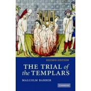 The Trial of the Templars by Malcolm Barber