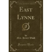 East Lynne (Classic Reprint) by Mrs Henry Wood