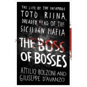 The Boss of Bosses by Attilio Bolzoni