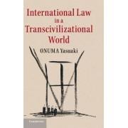 International Law in a Transcivilizational World by Onuma Yasuaki
