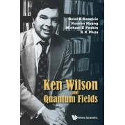 Ken Wilson Memorial Volume: Renormalization, Lattice Gauge Theory, the Operator Product Expansion and Quantum Fields by Michael E. Peskin