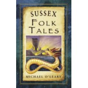 Sussex Folk Tales by Michael O'Leary