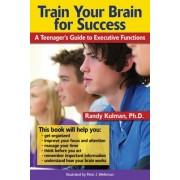 Train Your Brain for Success by Randy Kulman