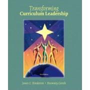 Transformative Curriculum Leadership by James G. Henderson