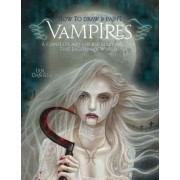 How to Draw & Paint Vampires by Ian Daniels