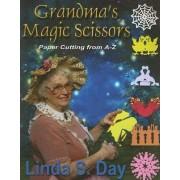 Grandma's Magic Scissors by Linda S Day